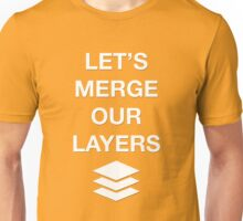 LET'S MERGE OUR LAYERS Unisex T-Shirt