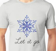 Let it go Unisex T-Shirt