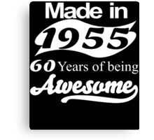 Made in 1955... 60 Years of being Awesome Canvas Print