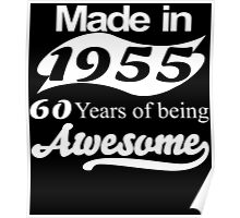Made in 1955... 60 Years of being Awesome Poster