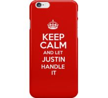 Keep calm and let Justin handle it! iPhone Case/Skin