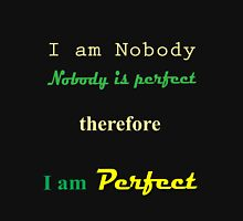 Nobody is Perfect #1... T-Shirt