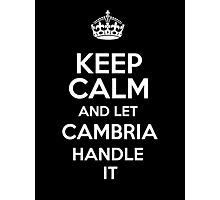 Keep calm and let Cambria handle it! Photographic Print