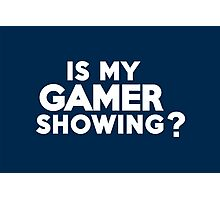 Is my gamer showing? Photographic Print