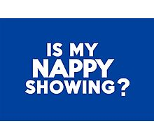 Is my nappy showing? Photographic Print