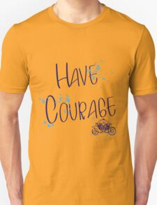 Have corage Unisex T-Shirt