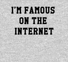 im famous on the intarnert Unisex T-Shirt