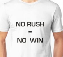 No Rush + No Win Unisex T-Shirt