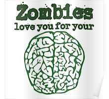 Zombies love you for your brains  Poster