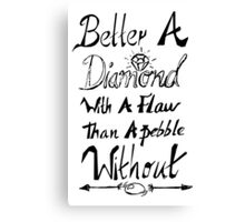 better a diamond with a flaw  Canvas Print