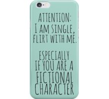flirt with me - ESPECIALLY IF YOU ARE A FICTIONAL CHARACTER iPhone Case/Skin