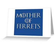 MOTHER OF FERRETS Greeting Card