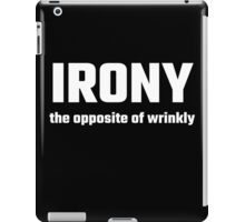 Irony The Opposite Of Wrinkly iPad Case/Skin