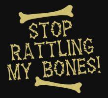 Stop rattling my BONES Halloween funny Kids Tee