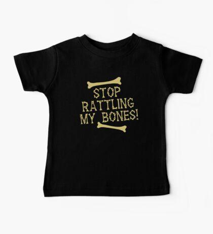 Stop rattling my BONES Halloween funny Baby Tee