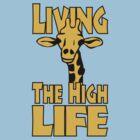 Living The High Life by popularthreadz