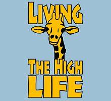 Living The High Life Unisex T-Shirt
