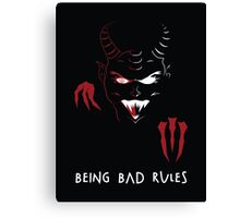 Being Bad Rules [BLACK] Canvas Print