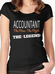 ACCOUNTANT THE MAN, THE MYTH THE LEGEND Women's Fitted Scoop T-Shirt