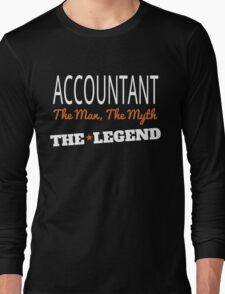 ACCOUNTANT THE MAN, THE MYTH THE LEGEND Long Sleeve T-Shirt