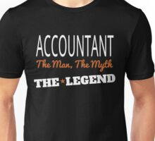 ACCOUNTANT THE MAN, THE MYTH THE LEGEND Unisex T-Shirt