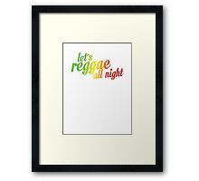 Let's reggae all night css Framed Print