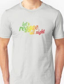 Let's reggae all night css T-Shirt