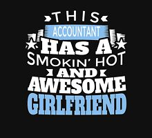THIS ACCOUNTANT HAS A SMOKIN'S HOT AND AWESOME GIRLFRIEND Unisex T-Shirt