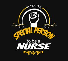 IT TAKES A SPECIAL PERSON TO BE A NURSE Unisex T-Shirt