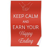 Keep Calm And Earn Your Happy Ending Poster