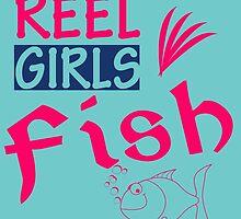 REAL GIRLS FISH by birthdaytees