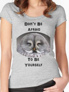 Don't Be Afraid to Be Yourself Women's Fitted Scoop T-Shirt