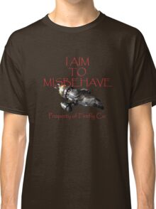 Aim to Misbehave Classic T-Shirt