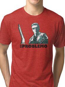 No Problemo Terminator 2 Tri-blend T-Shirt