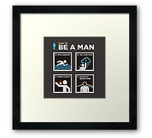 How to Be a Man Framed Print