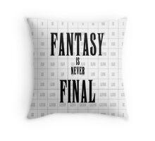 Fantasy is never Final (FInal Fantasy) Throw Pillow