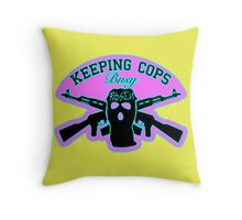 Keeping Cops Busy Throw Pillow