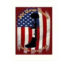 All Gave Some... Some Gave All Art Print