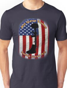 All Gave Some... Some Gave All Unisex T-Shirt