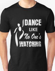 dance like no one's watching Unisex T-Shirt