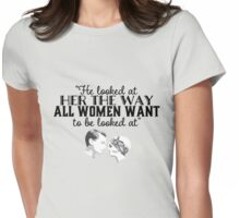 The Way All Women Want to Be Looked at  Womens Fitted T-Shirt