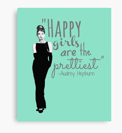 """""""Happy Girls Are the Prettiest"""" Canvas Print"""