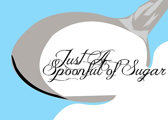 Just A SpoonFull Of Sugar by Jessica Slater
