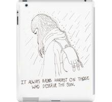'It Always Rains Hardest on Those Who Deserve the Sun' iPad Case/Skin