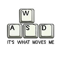 WASD It's what moves me for gamers by funnyshirts