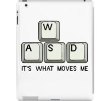 WASD It's what moves me for gamers iPad Case/Skin
