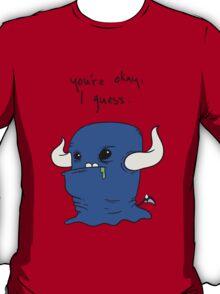 You're okay, I guess.  T-Shirt
