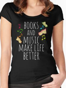 books and music make life better Women's Fitted Scoop T-Shirt