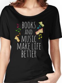 books and music make life better Women's Relaxed Fit T-Shirt