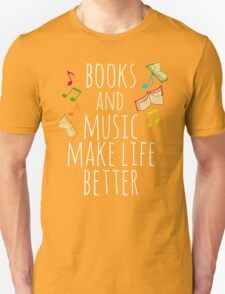 books and music make life better Unisex T-Shirt